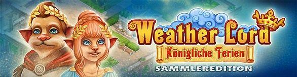 Weather Lord: Königliche Ferien. Sammleredition